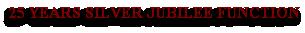 25 YEARS SILVER JUBILEE FUNCTION