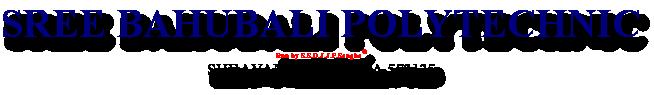 SREE BAHUBALI POLYTECHNIC Run by S.S.D.J.J.P.Sangha® SHRAVANABELAGOLA-573135